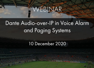 Webinar Dante Audio-over-IP in Voice Alarm and Paging Systems