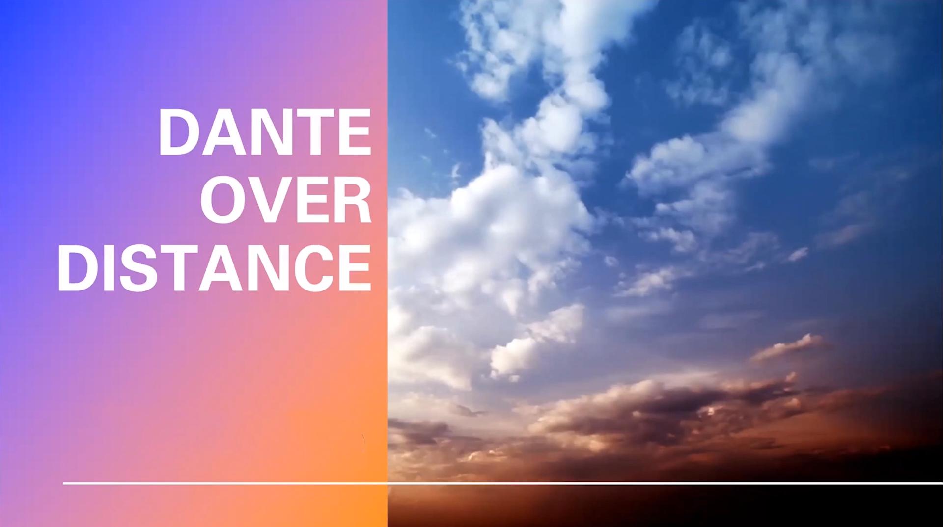 dante-over-distance-thumbnail_1900px
