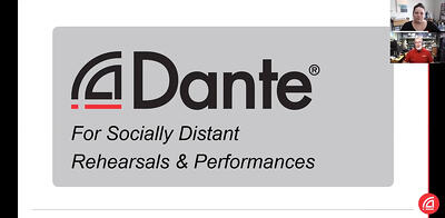 Dante for Socially Distanced Rehearsals and Performances