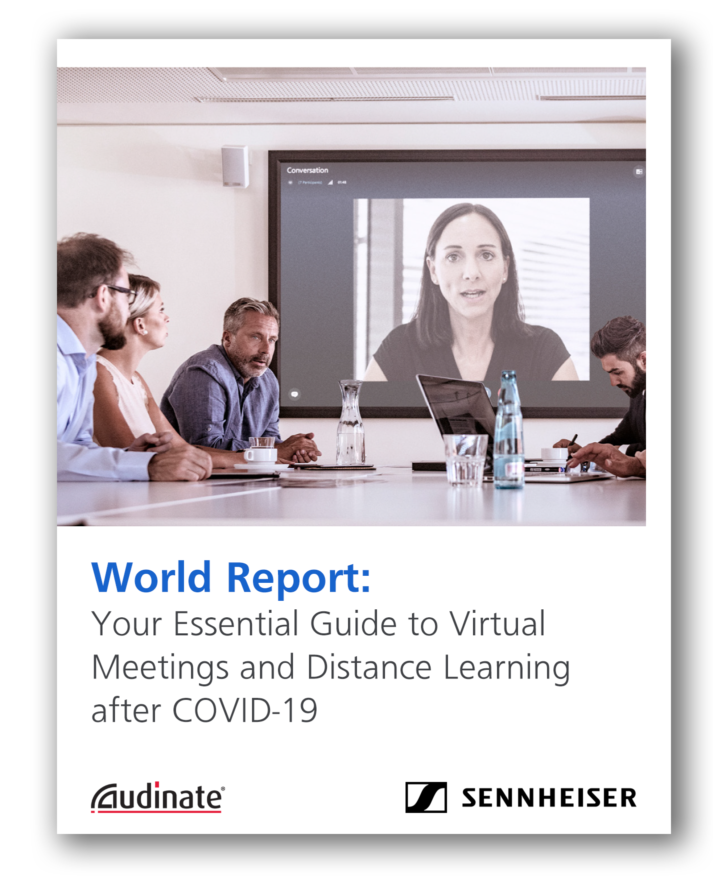 White Paper: World Report: Your Essential Guide to Virtual Meetings and Distance Learning after Covid-19